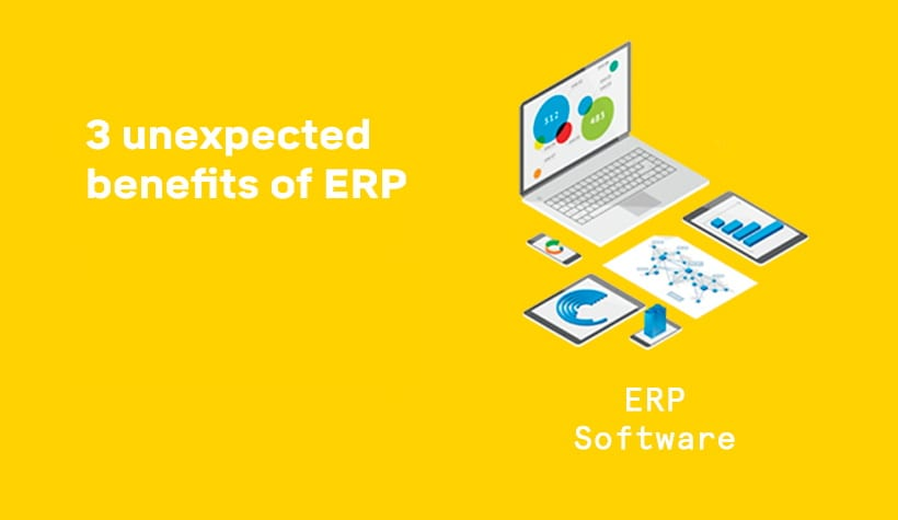3 unexpected benefits of ERP