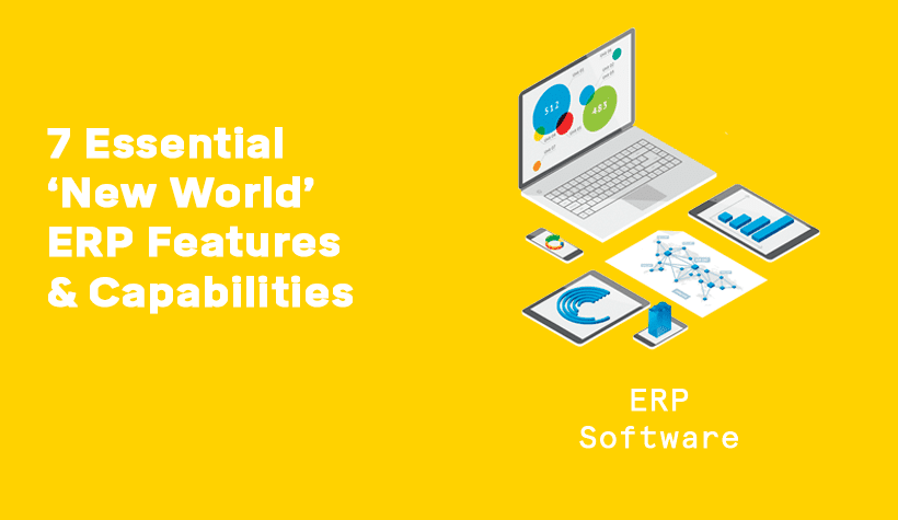 7 Essential 'New World' ERP Features & Capabilities Businesses Should Optimise graphic