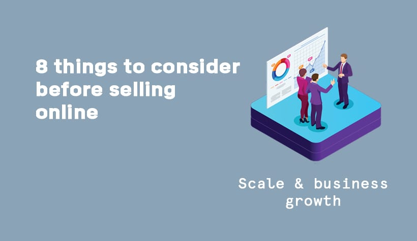 8 things to consider before selling online