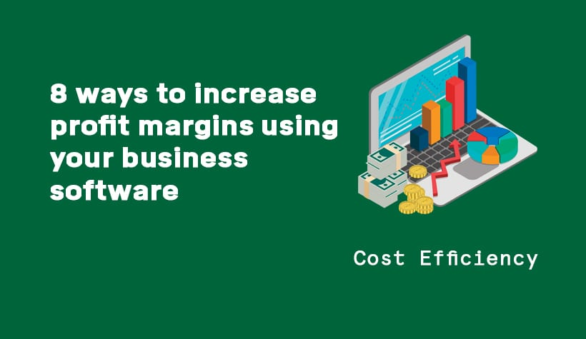 8 ways to increase profit margins using your business software