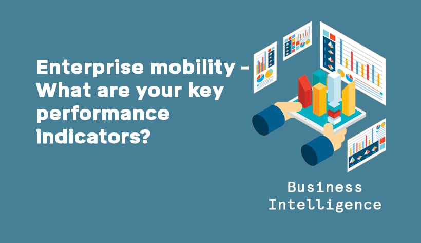 Enterprise Mobility - What are Your Key Performance Indicators? graphic