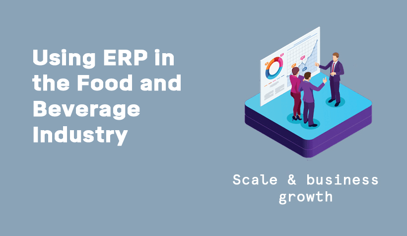 Using ERP in the Food and Beverage Industry