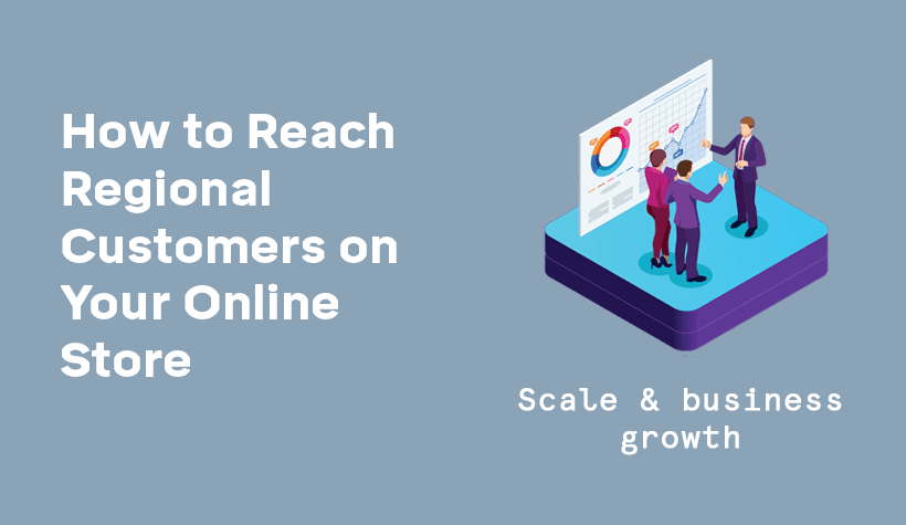 How to Reach Regional Customers on Your Online Store